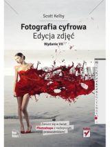 Helion Fotografia cyfrowa. Edycja zdjęć. Wydanie VII