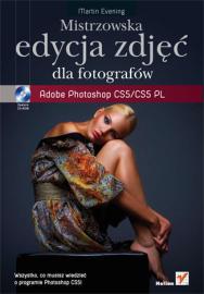Helion Mistrzowska edycja zdjęć. Adobe Photoshop CS5/CS5 PL dla fotografów