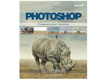 Helion Photoshop. Profesjonalny retusz i fotomontaż