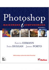 Helion Photoshop. Maskowanie i komponowanie. Wydanie II