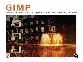 Helion GIMP. Kreatywne techniki dla fotografów i grafików