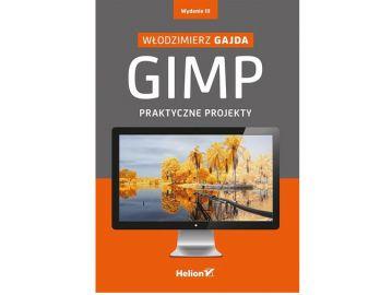 Helion GIMP. Praktyczne projekty. Wydanie III